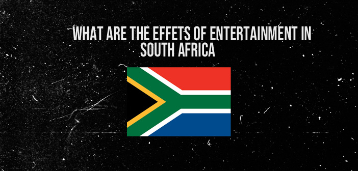 Raising_The_Bar_What_are_the_effects_of_entertainment_in_South_Africa